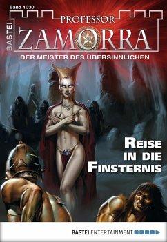 Reise in die Finsternis / Professor Zamorra Bd.1030