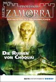 Die Ruinen von Choquai / Professor Zamorra Bd.1021 (eBook, ePUB)