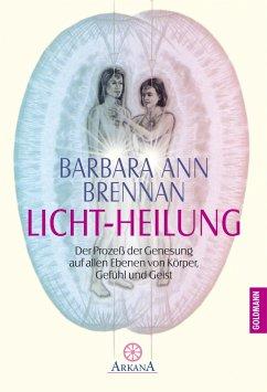 Licht-Heilung (eBook, ePUB) - Brennan, Barbara Ann