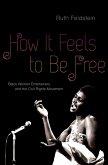 How It Feels to Be Free (eBook, ePUB)