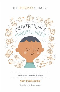 The Headspace Guide to... Mindfulness & Meditation (eBook, ePUB) - Puddicombe, Andy