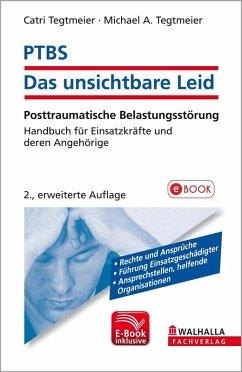 PTBS - Das unsichtbare Leid (eBook, PDF) - Tegtmeier, Catri; Tegtmeier, Michael A.