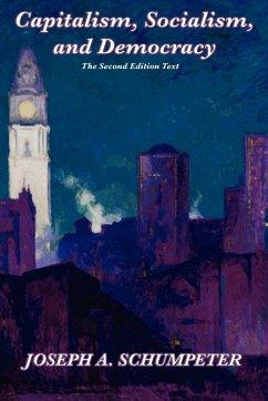 Capitalism, Socialism, and Democracy (eBook, ePUB) - Schumpeter, Joseph A.