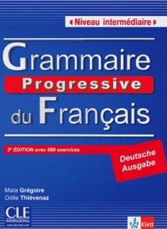 Grammaire progressive du français - Niveau intermédiaire. Textbuch mit 600 Übungen mit Audio-CD - Grégoire, Maia; Thievenaz, Odile