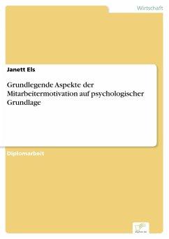Grundlegende Aspekte der Mitarbeitermotivation auf psychologischer Grundlage (eBook, PDF) - Els, Janett