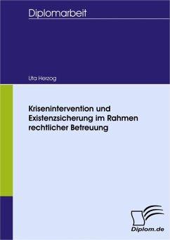 Krisenintervention und Existenzsicherung im Rahmen rechtlicher Betreuung (eBook, PDF) - Herzog, Uta