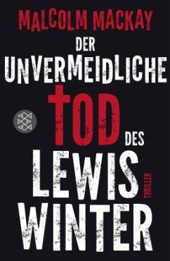 Der unvermeidliche Tod des Lewis Winter - Mackay, Malcolm