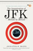 The Assassination of JFK: Minute by Minute (eBook, ePUB)