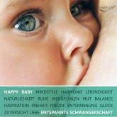 Happy Baby - Entspannung, Glück und Gesundheit für Schwangerschaft & Geburt (MP3-Download)
