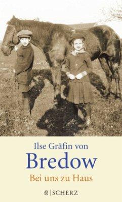 Bei uns zu Haus - Bredow, Ilse Gräfin von
