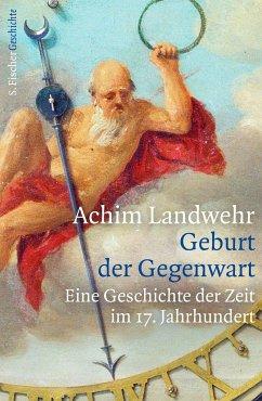 Geburt der Gegenwart - Landwehr, Achim