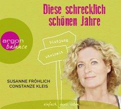 Diese schrecklich schönen Jahre, 3 Audio-CD - Kleis, Constanze; Fröhlich, Susanne