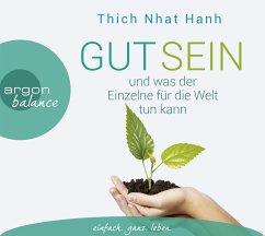 Gut sein und was der Einzelne für die Welt tun kann, 3 Audio-CDs - Thich Nhat Hanh