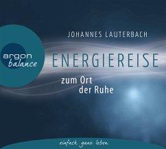 Energiereise zum Ort der Ruhe, 1 Audio-CD - Lauterbach, Johannes