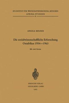 Die sozialwissenschaftliche Erforschung Ostafrikas 1954-1963 - Molnos, Angela