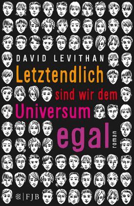Letztendlich sind wir dem Universum egal - Levithan, David