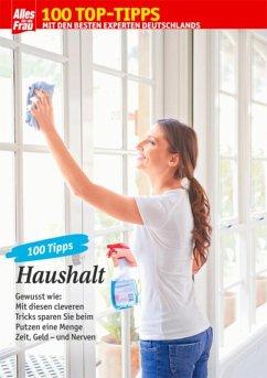 100 Tipps Haushalt (eBook, ePUB) - Wallmüller, Viola; Erpenbeck, Uta