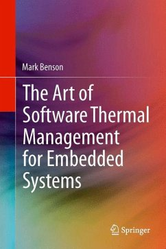 The Art of Software Thermal Management for Embedded Systems - Benson, Mark