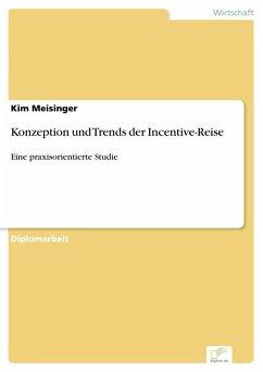 Konzeption und Trends der Incentive-Reise (eBook, PDF) - Meisinger, Kim