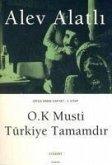 O.K Musti Türkiye Tamamdir; Orda Kimse Var mi 4. Kitap