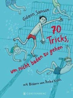 70 Tricks, um nicht baden zu gehen - Samson, Gideon