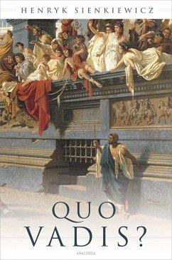 Quo vadis? (Roman) - Sienkiewicz, Henryk