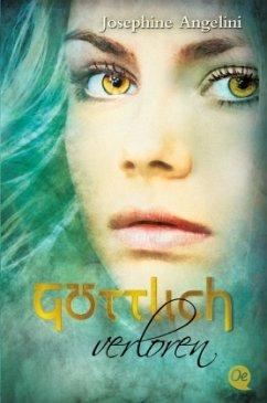 Göttlich verloren / Göttlich Trilogie Bd.2 - Angelini, Josephine