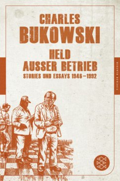 Held außer Betrieb - Bukowski, Charles