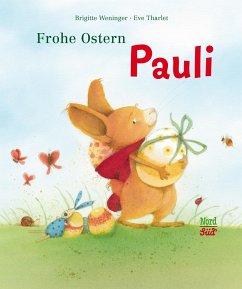Frohe Ostern Pauli - Weninger, Brigitte