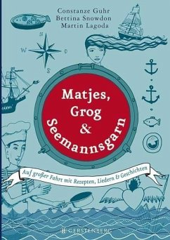 Matjes, Grog & Seemannsgarn - Lagoda, Martin; Snowdon, Bettina