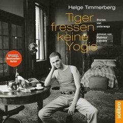 Tiger fressen keine Yogis (MP3-Download) - Timmerberg, Helge