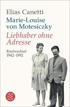 Liebhaber ohne Adresse - Canetti, Elias; Motesiczky, Marie-Louise von