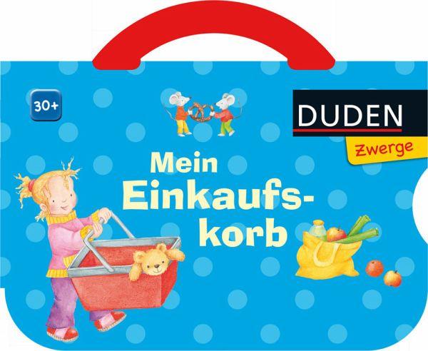 Duden Zwerge: Mein Einkaufskorb von Luise Holthausen - Buch - buecher.de