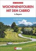 Die schönsten Wochenendtouren mit dem Cabrio in Bayern