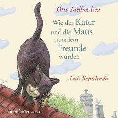 Wie der Kater und die Maus trotzdem Freunde wurden, 1 Audio-CD - Sepúlveda, Luis