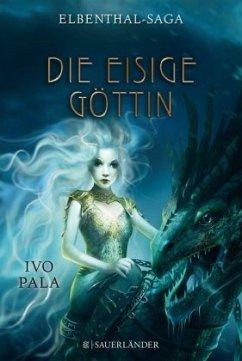 Die Eisige Göttin / Elbenthal-Saga Bd.3 - Pala, Ivo