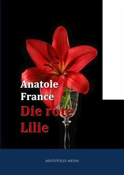 Die Rote Lilie (eBook, ePUB) - France, Anatole