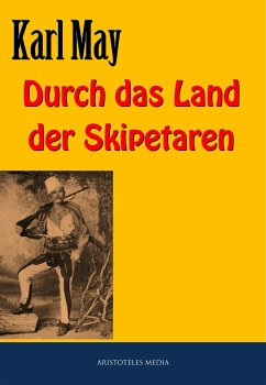 Durch das Land der Skipetaren (eBook, ePUB) - May, Karl