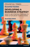 FT Essential Guide to Developing a Business Strategy (eBook, ePUB)