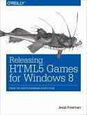 Releasing HTML5 Games for Windows 8 (eBook, ePUB)