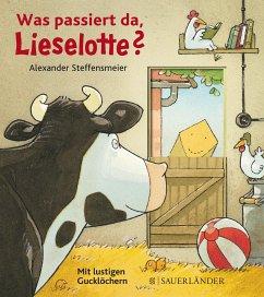 Was passiert da, Lieselotte? - Steffensmeier, Alexander