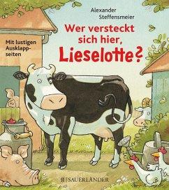 Wer versteckt sich hier, Lieselotte? - Steffensmeier, Alexander