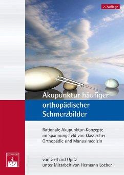Akupunktur häufiger orthopädischer Schmerzbilder (eBook, PDF) - Opitz, G.; Locher, H.