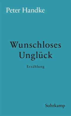 Wunschloses Unglück (eBook, ePUB) - Handke, Peter