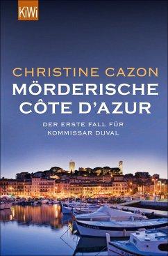 Mörderische Côte d Azur / Kommissar Duval Bd.1 - Cazon, Christine