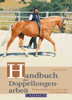 Handbuch der Doppellongenarbeit - Becker, Horst