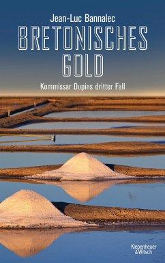Bretonisches Gold / Kommissar Dupin Bd.3 - Bannalec, Jean-Luc