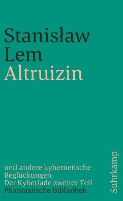 Altruizin und andere kybernetische Beglückungen (eBook, ePUB) - Lem, Stanislaw