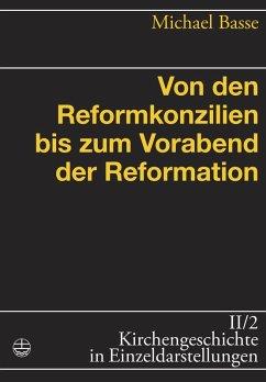 Von den Reformkonzilien bis zum Vorabend der Reformation (eBook, PDF) - Basse, Michael
