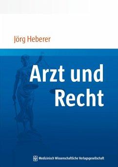 Arzt und Recht (eBook, PDF) - Heberer, Jörg